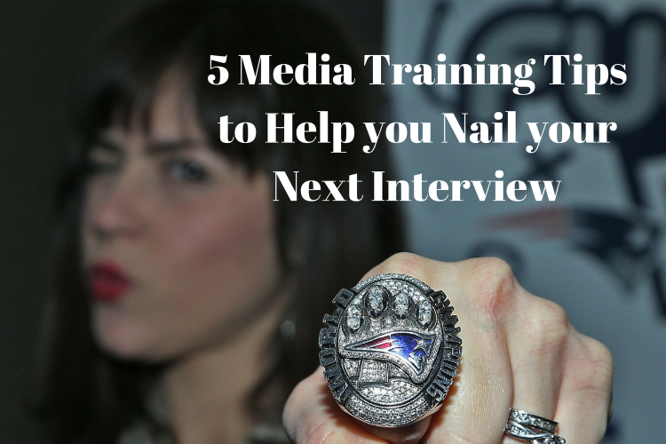 5 Media Training Tips to Help you Nail your Next Interview
